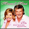 Marianne & Michael - Heut' kuschel ich mit dir