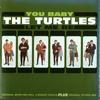 The Turtles - You Baby / Let Me Be