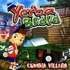 Yerba Brava - Cumbia villera