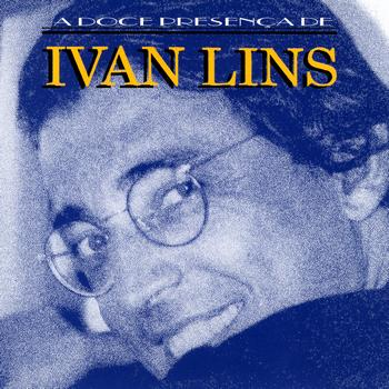 Ivan Lins - A Doce Presença