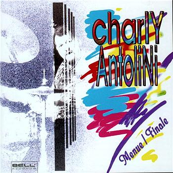 Charly Antolini - Menue / Finale