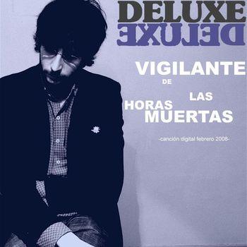 Deluxe - Vigilante De Las Horas Muertas