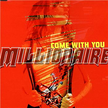 Millionaire - Come With You