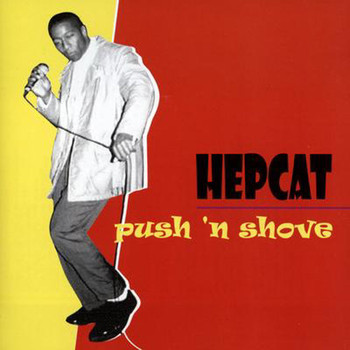Hepcat - Push And Shove