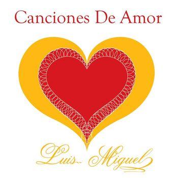 Luis Miguel - Canciones De Amor