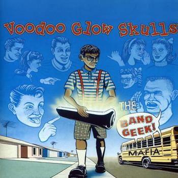 Voodoo Glow Skulls - Band Geek Mafia