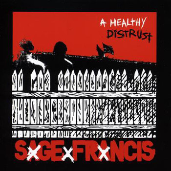 Sage Francis - A Healthy Distrust