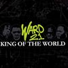 Ward 21 - King Of The World