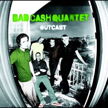 Bad Cash Quartet - Outcast
