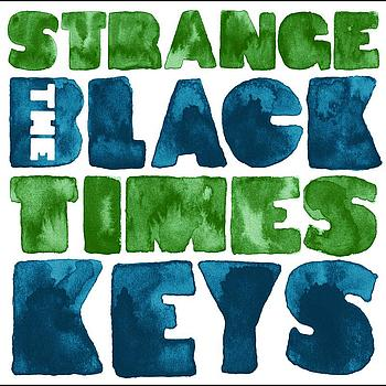 The Black Keys - Strange Times