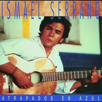 Ismael Serrano - Atrapados En Azul