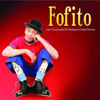 Fofito - Las Canciones De Siempre Como Nunca