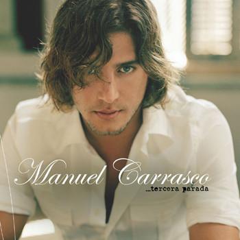 Manuel Carrasco - Tercera Parada