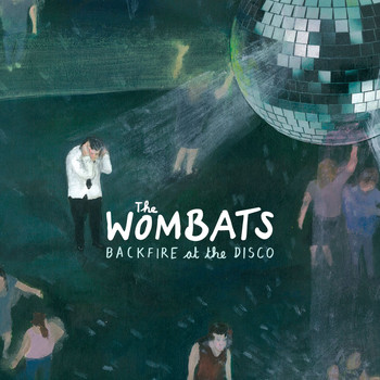 The Wombats - Backfire At The Disco