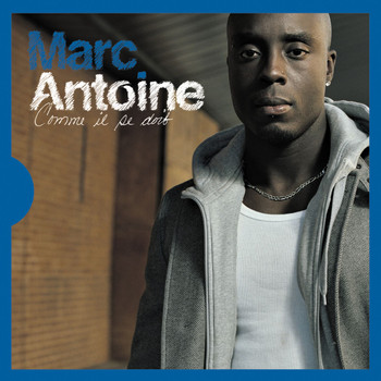 Marc Antoine - Comme Il Se Doit [Edition Deluxe]