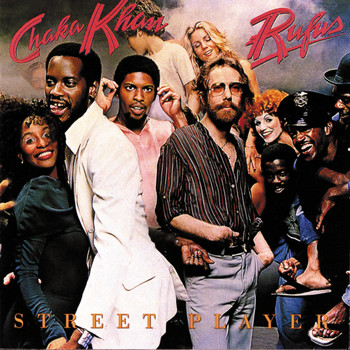 Rufus Featuring Chaka Khan - Street Player