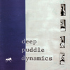 Deep Puddle Dynamics - The Taste Of Rain... Why Kneel