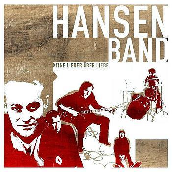 Hansen Band - Keine Lieder über Liebe
