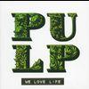 Pulp - We Love Life (INTERNATIONAL)