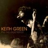Keith Green - The Live Experience