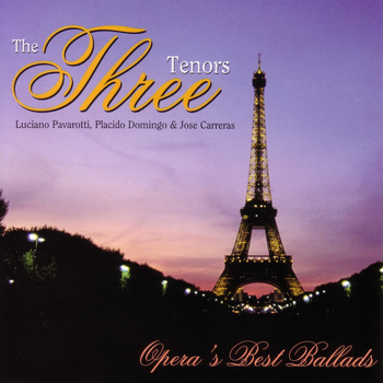 The Three Tenors - Opera's Best Ballads