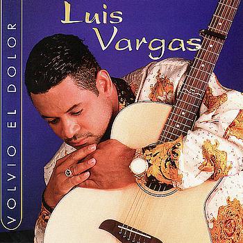 Luis Vargas - Volvio el Dolor