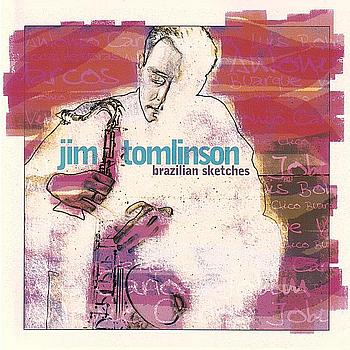 Jim Tomlinson - Brazilian Sketches
