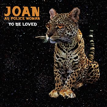 Joan As Police Woman - To Be Loved