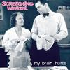 Screeching Weasel - My Brain Hurts