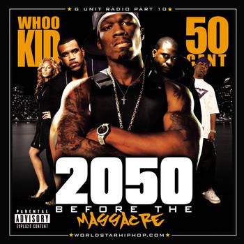 50 Cent, DJ Whoo Kid - G-Unit Radio 10: 2050 Before The Massacre