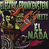 Electric Frankenstein - Electric Frankenstein Meets El Nada (Explicit)