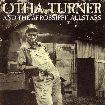 Otha Turner & The Afrossippi Allstars - From Senegal to Senatobia