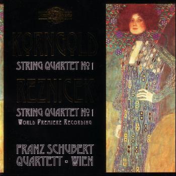 Franz Schubert Quartett - Korngold & Reznicek String Quartets