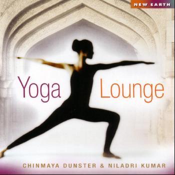 Chinmaya Dunster & Niladri Kumar - Yoga Lounge
