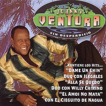 Johnny Ventura - Sin Desperdicio