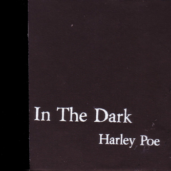Harley Poe - In The Dark