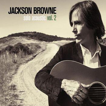 Jackson Browne - Solo Acoustic Volume 2