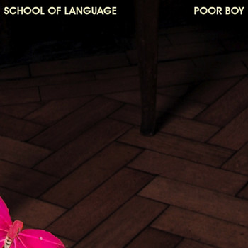 School Of Language - Poor Boy EP