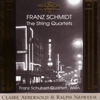 Franz Schubert Quartett - Franz Schmidt - The String Quartets