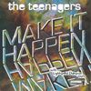 The Teenagers - Make It Happen