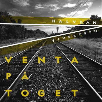 Halvdan Sivertsen - Venta På Toget