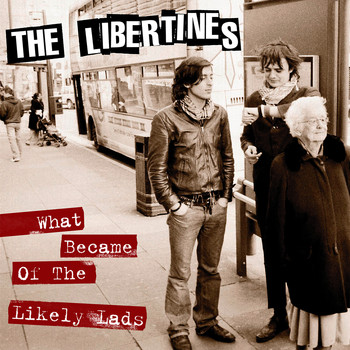 The Libertines - What Became Of The Likely Lads