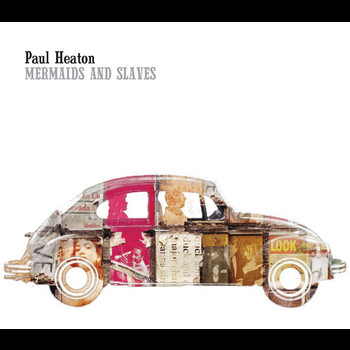 Paul Heaton - Mermaids And Slaves
