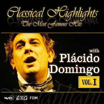Plácido Domingo - Vol.1 - Classical Highlights - The Most Famous Hits