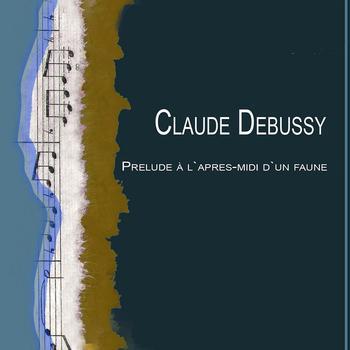 Claude Debussy - Claude Debussy - Prelude à l`apres-midi d`un faune