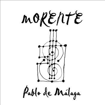 Morente - Pablo De Málaga