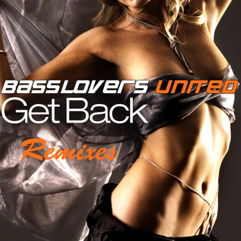 Basslovers United - Get Back Remixes