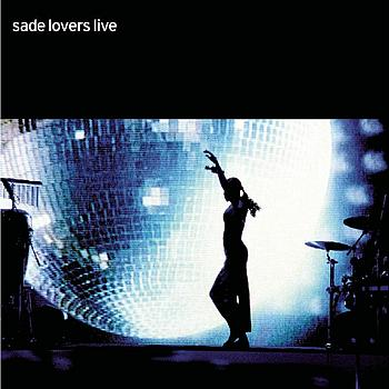 Sade - Lovers Live