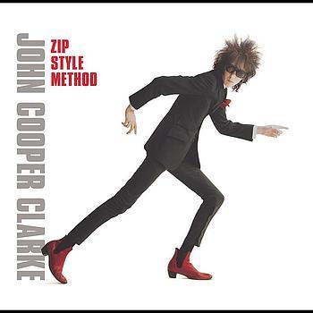 John Cooper Clarke - Zip Style Method