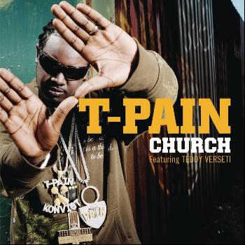 T-Pain featuring Teddy Verseti - Church